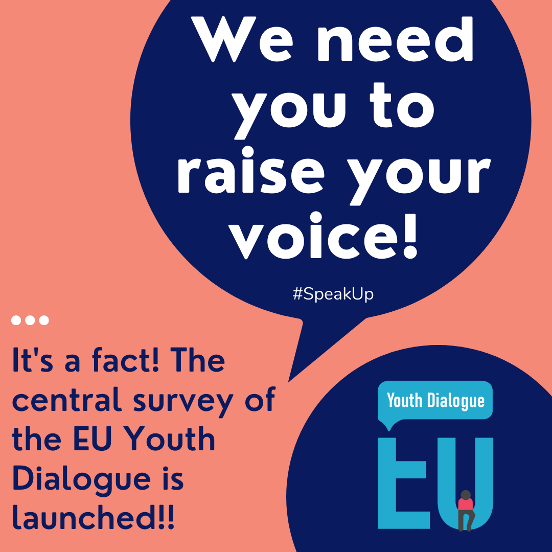 Let the central survey of the EU Youth Dialogue to #SpeakUp